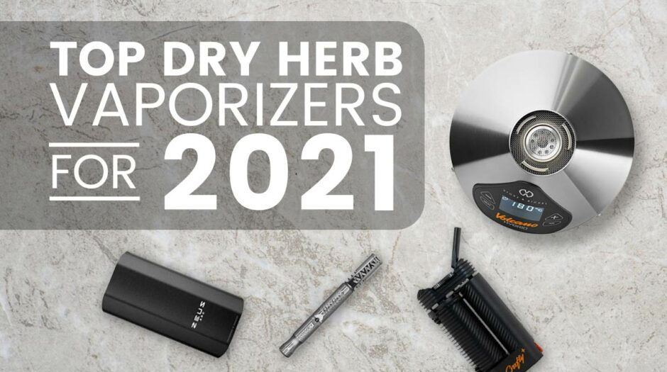Top dry herb vaporizers for 2021
