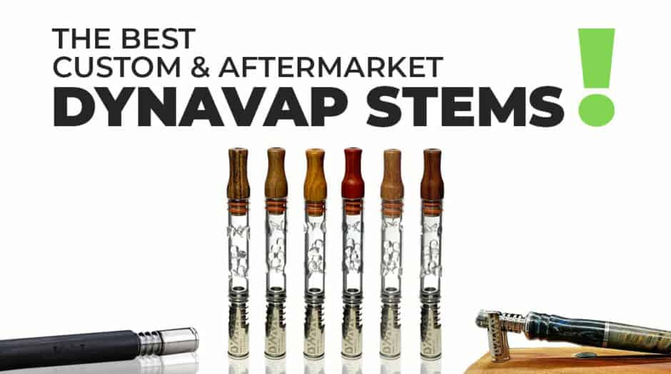The best custom and aftermarket Dynavap stems